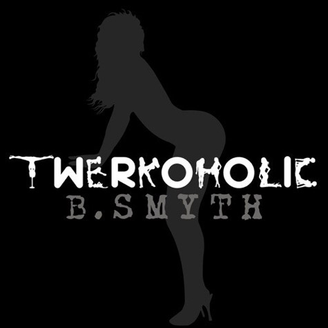 b-smyth-twerkoholic