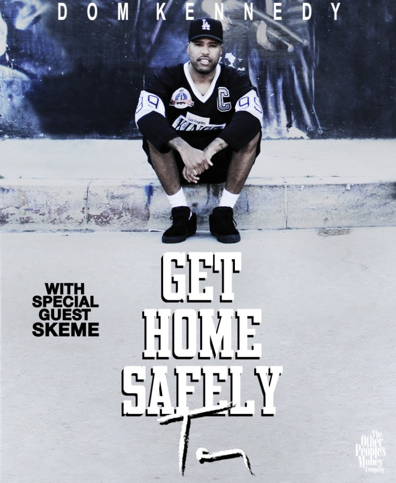 dom-kennedy-get-hime-safely