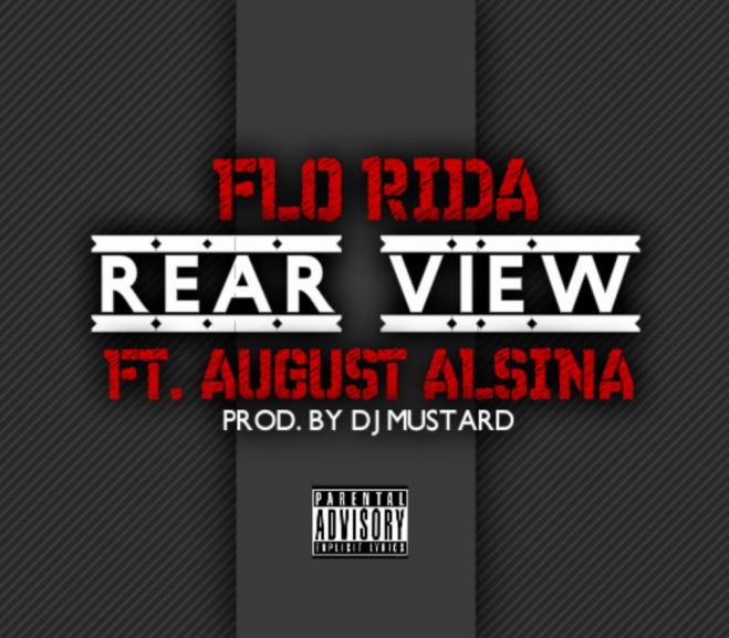 Flo-Rida-Ft-August-Alsina-–-Rear-View-Prod.-by-DJ-Mustard-659x577