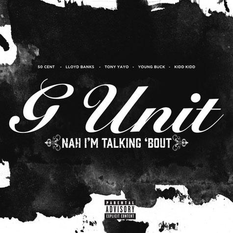 g-unit-nah-im-talking-bout